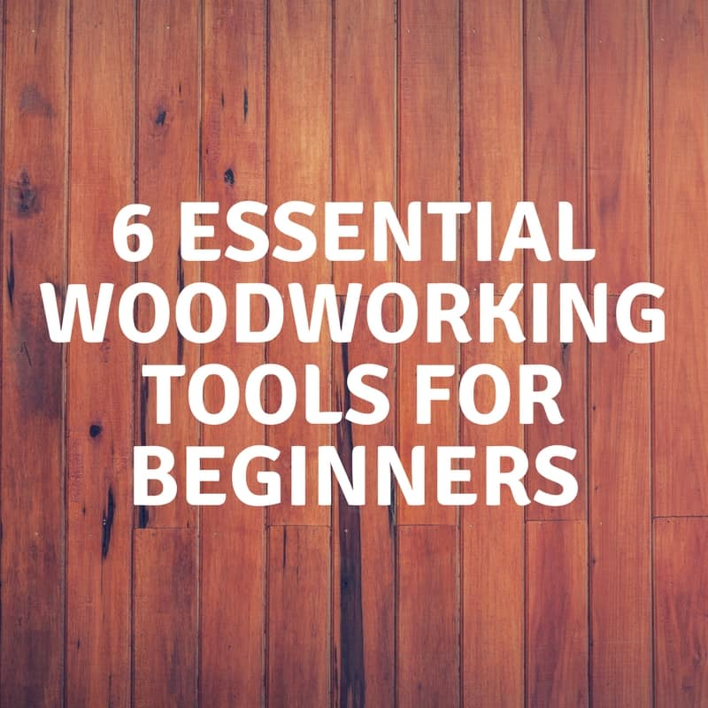 6 Essential Woodworking Tools For Beginners Industry Diy