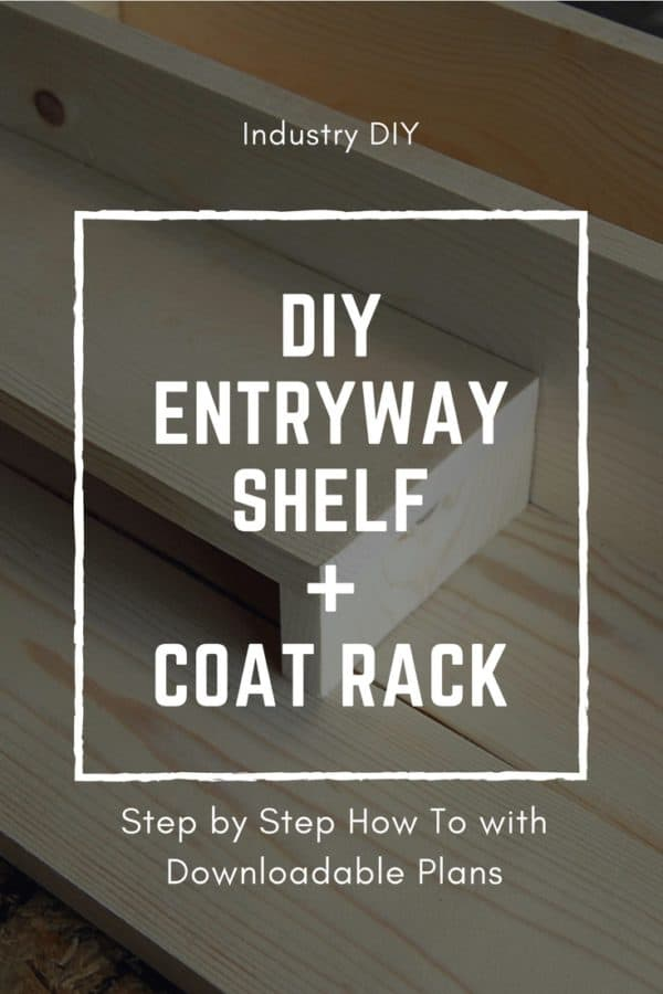 DIY Plans - Entryway Shelf + Coat Rack