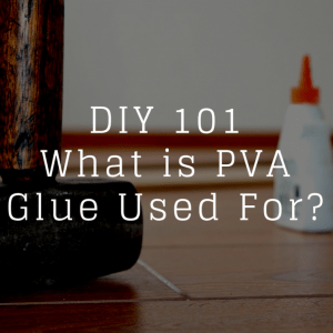 What is PVA Glue Used For?