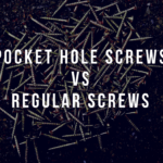 Pocket Hole Screws vs Regular Screws