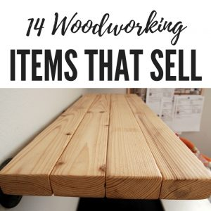 Woodworking Items that Sell