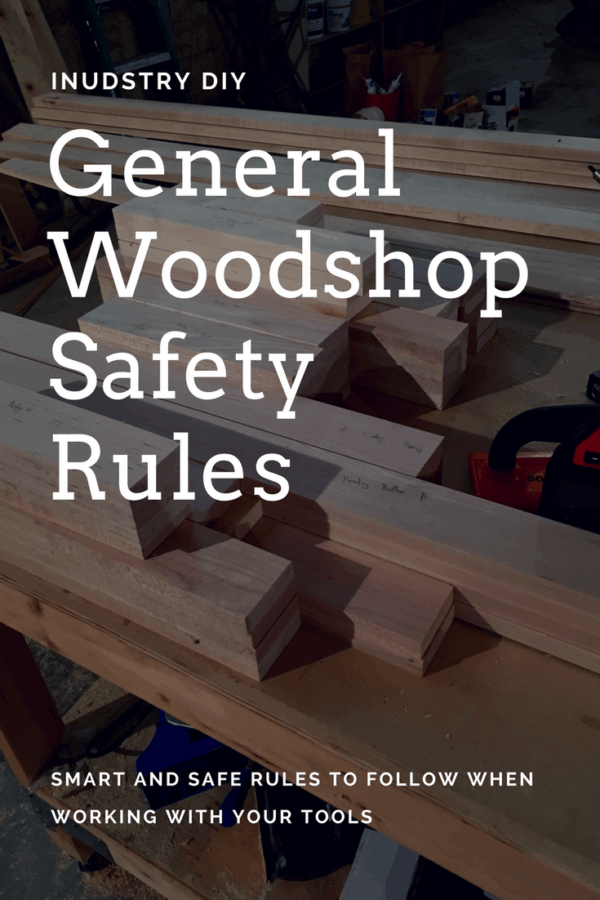 Follow these smart and common sense rules to stay safe while building your woodworking project.