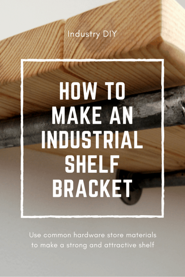 Step by step description on how to make an industrial style shelf bracket.  Use common items found at a hardware store.