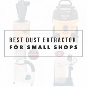 Best Dust Extractor For Small Shops
