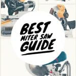 Best Miter Saw Guide