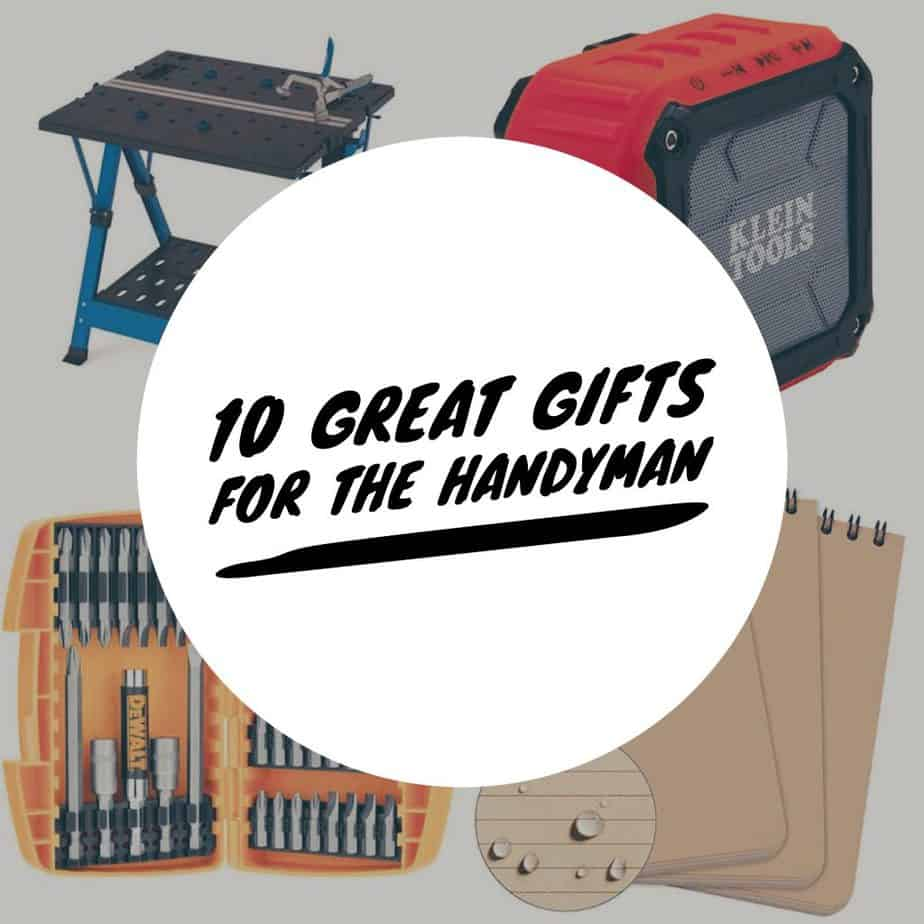 10 Gifts for the Handyman Dad (2018 Guide)
