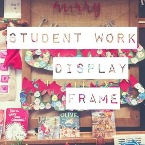 Student Work Display Frame